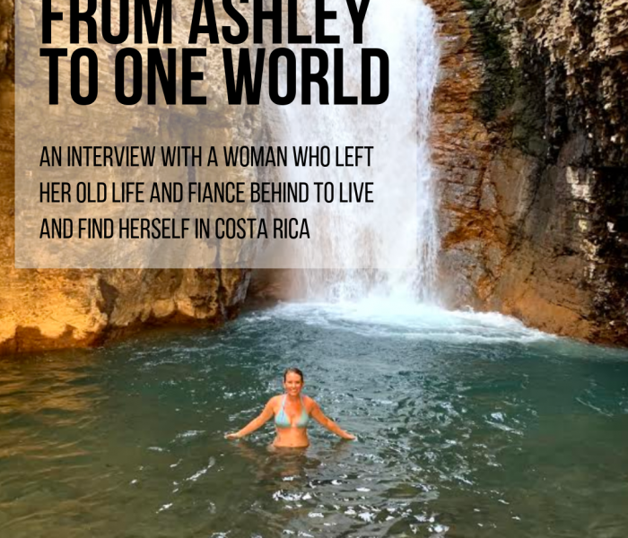 From Ashley To One World: She Left Her Fiance To Live In Costa Rica